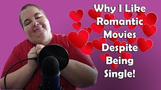 Why I Like Romantic Movies Despite Being Single