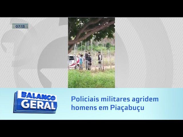 Flagrante: Policiais militares agridem homens em Piaçabuçu