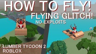 (Patched) How To Fly Without Hacking! Flying Glitch | Lumber Tycoon 2 | Roblox |