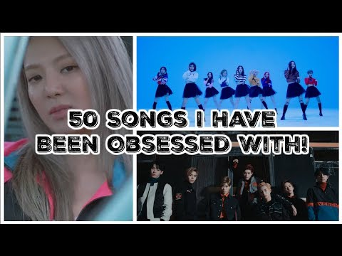 50 Songs I Have Been Obsessed With Lately