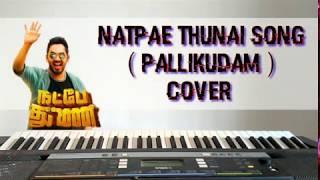 Natpe Thunai | Pallikoodam Song cover keyboard - The Farewell Song | Hiphop Tamizha | Sundar C