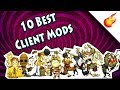 MY 10 FAVORITE CLIENT MODS - Don