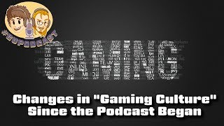 """Change in """"Gaming Culture"""" Since the #CUPodcast Started?"""