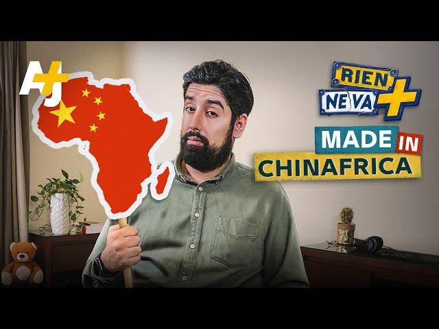 LA CHINE ACHÈTE L'AFRIQUE ? | RIEN NE VA +