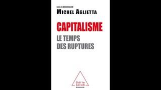 Réformer ou détruire le capitalisme ? Michel Aglietta