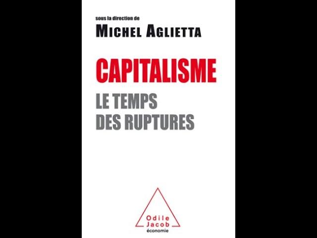 [Conseil de lecture] Michel Aglietta : Capitalisme, le temps des ruptures