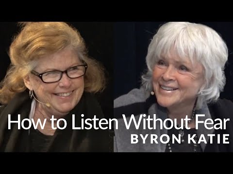 How To Listen Without Fear—The Work of Byron Katie®