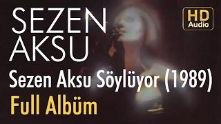 Sezen Aksu - Sezen Aksu Söylüyor 1989 Full Albüm (Audio)