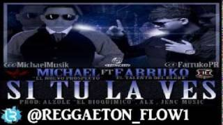 Michael Ft Farruko - Si Tu La Ves (Original)
