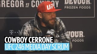 """Conor being respectful is awesome"" Cowboy Cerrone UFC 246 Media Day"