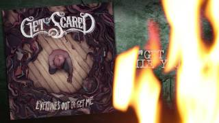 Get Scared - Get Out While You Can (Everyone