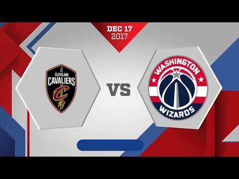 Cleveland Cavaliers vs. Washington Wizards - December 17, 2017