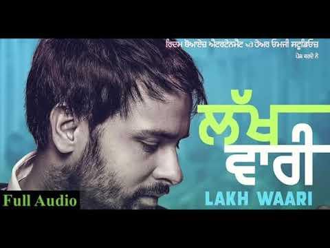 Lakh Vaari (Full Song) Amrinder Gill