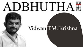 Adbhutha | Audio Jukebox | Vocal | Carnatic | T. M. Krishna