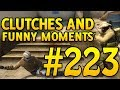 CSGO Funny Moments and Clutches #223 - CAFM CS GO