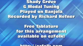 Shady Grove - Clawhammer and Bluegrass Banjo - Free Tablature