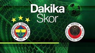 CANLI - Dakika Skor - Fenerbahçe - Gençlerbirliği