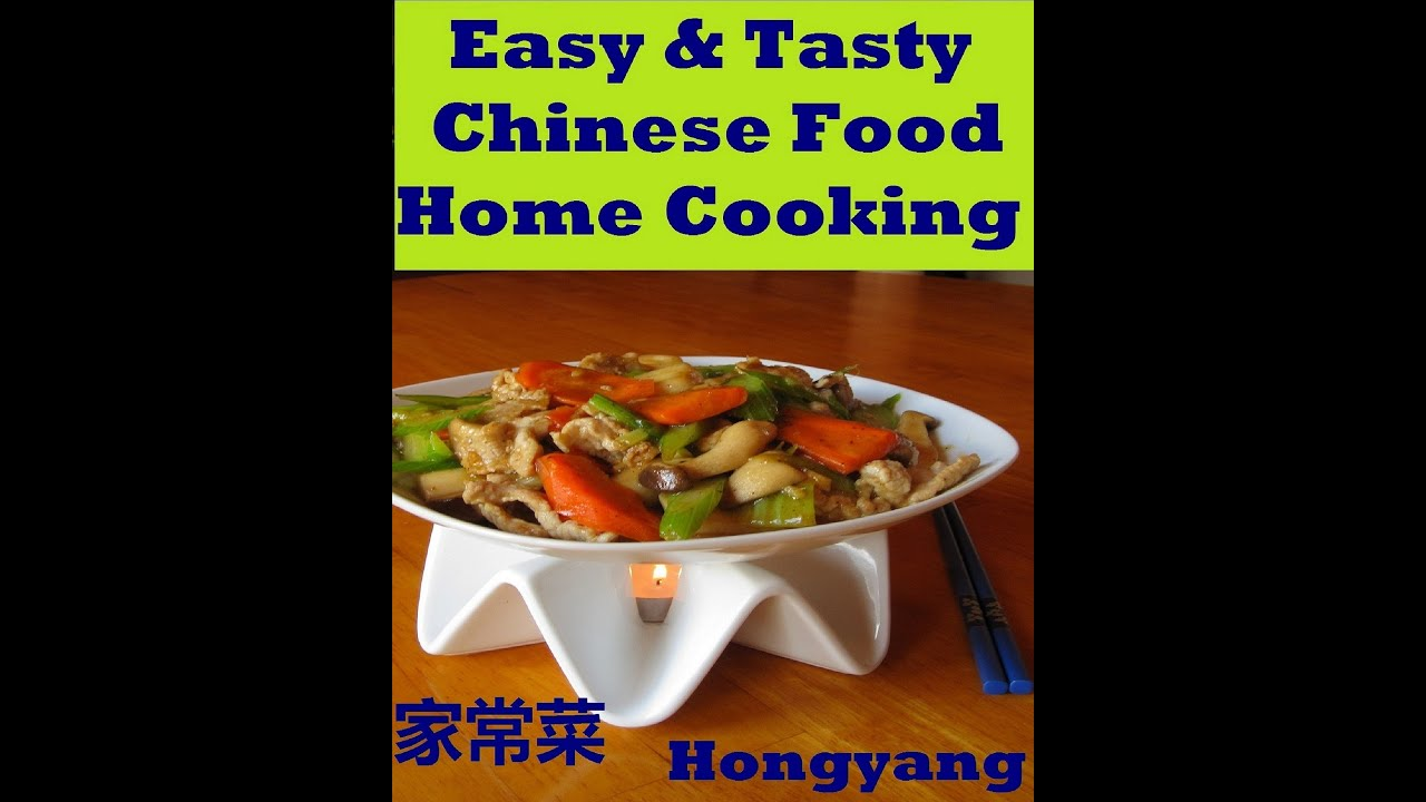Chinisse Food: Easy And Tasty Chinese Food Home Cooking: 11 Recipes With