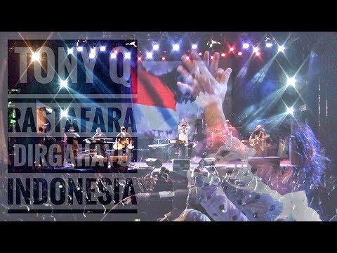 TONY Q RASTAFARA (Dirgahayu Indonesia) LIVE BANDUNG 2017