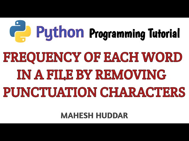 Count Frequency of Each Word in a file by Removing Punctuation Character by Mahesh Huddar