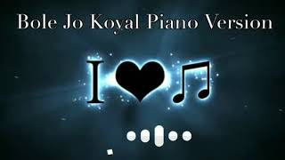 bolo-jo-koyal-bago-me-piano-version-best-ringtone-bole-jo-koyal-piano-tik-tok-famous-ringtone