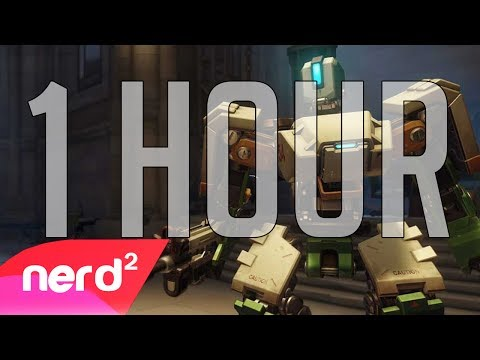 Overwatch Song   Tank Mode (Bastion Song) [1 HOUR]   #Nerdout