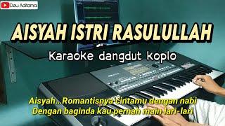 Download Mp3 Aisyah Istri Rasulullah Karaoke Dangdut Koplo - Cover Korg Pa