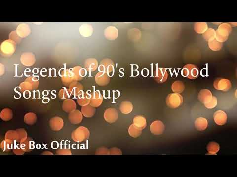 legends of 90s bollywood songs mashup