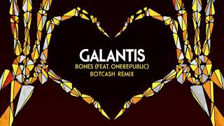 "Galantis feat. OneRepublic - ""Bones"" [BotCash Remix]"