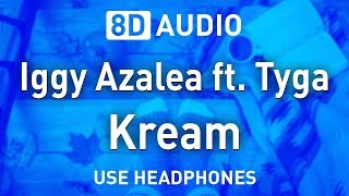 Iggy Azalea Ft. Tyga Kream 8D AUDIO.mp3