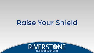 Raise Your Shield