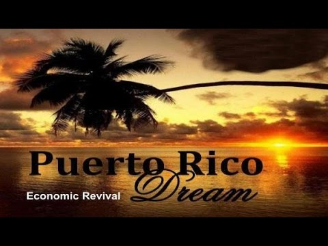 Puerto Rico Dream - Economic Revitalization, Farm and Start-up Careers, Lodging and Tours