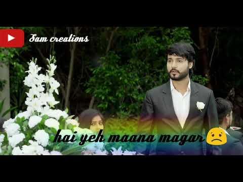 Zindagi Bewafa Hai Ye Mana Magar (whatsapp Status Sad Video Song)