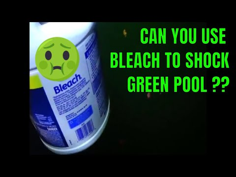 Can You Use Liquid Bleach To Shock a Green Pool ?