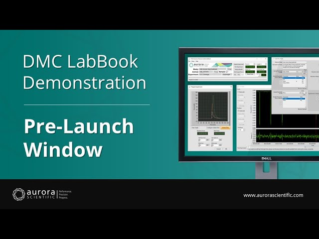 [4] - Pre-Launch Window Overview and Demonstration - DMC LabBook by Aurora Scientific