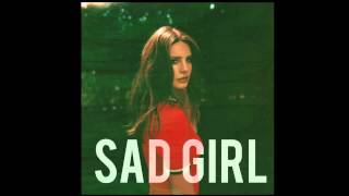Lana Del Rey - Sad Girl thumbnail