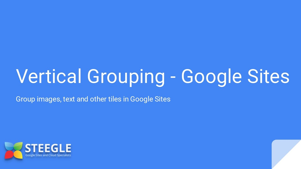 new google sites vertical grouping youtube