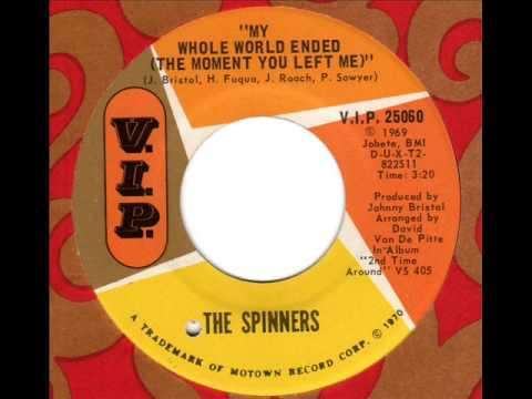 SPINNERS  My whole world ended (the moment you left me)
