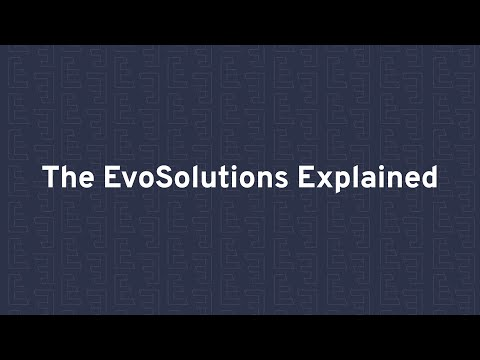 The EvoSolutions Explained