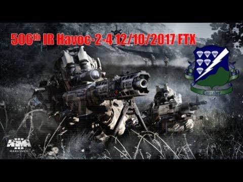 [506th IR] Havoc-2-4-D FTX (12/10/2017) (My POV)