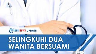 Fakta Baru Video Asusila Dokter Dan Bidan Di Jember, Dokter Selingkuhi 2 Wanita Bersuami