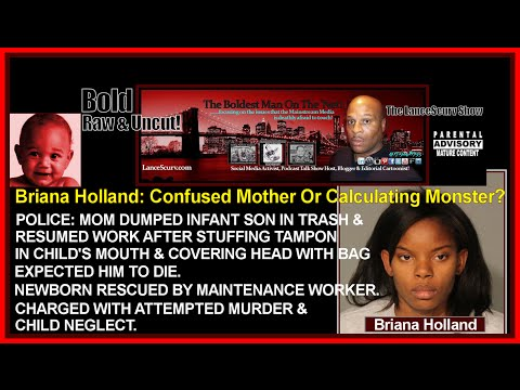 Briana Holland: Dumped Newborn Infant In Trash & Resumed Work! - The LanceScurv Show