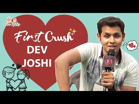 First Crush Story With Dev Joshi Aka Balveer From Baalveer Returns
