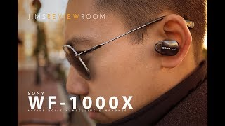 Sony WF-1000X Active Noise Cancelling Truly Wireless – REVIEW