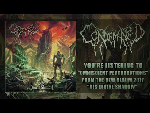 Condemned - Omniscient Perturbations (NEW SONG 2017) [Unique Leader Records]