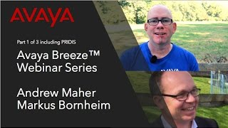 Avaya Breeze Webinar Part 1 of 3 w/ PRIDIS