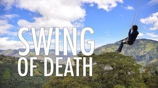 ECUADOR | DAY 3: The Swing of Death!