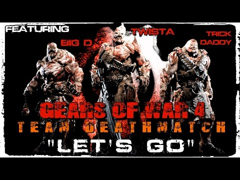 "GEARS OF WAR 4 ""Let's Go"" ft. Twista, Lil' Jon, Big D, Trick Daddy (Team Deathmatch Kill Reel)"