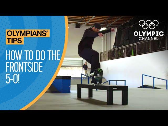 How to do a Frontside 5-0 feat. Kelvin Hoefler | Olympians' Tips