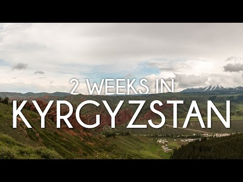 2 weeks in Kyrgyzstan and its natural beauty - Travel film b